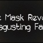 The Mask Reveals Disgusting Face (Маска обнажает отвратительный лик)