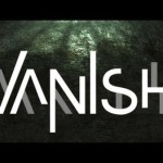 Инди хоррор Vanish — туннельное зло