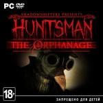 Скачать игру Huntsman: The Orphanage